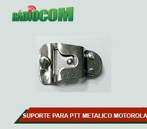 SUPORTE PARA PTT METALICO PARA TODOS MOTOROLA